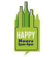 happy hour with green bottles alcohol and time vector image vector image