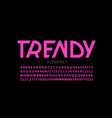 trendy style modern creative font alphabet letters vector image vector image
