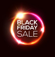 black friday sale tag in neon circle background vector image vector image