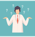 male doctor having many questions professional vector image vector image