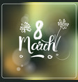 8 march greeting card beautiful blurred background vector image vector image