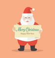 santa claus is holding merry christmas and happy vector image