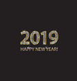 2019 happy new year 2019 gold background vector image vector image