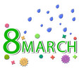 congratulations on the eighth of march vector image vector image