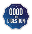 good for digestion label or sticker vector image