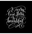 every love story is beautiful handwritten vector image