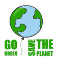go green and save planet balloon concept vector image vector image