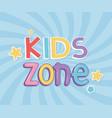 kids zone funny inscription sunburst design vector image vector image