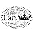 Vintage grunge quote poster I am King vector image vector image