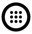dial button icon black color in circle vector image vector image