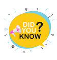 did you know interesting fact label sticker vector image vector image