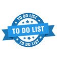 to do list ribbon to do list round blue sign to vector image vector image
