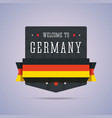 Welcome to Germany badge with national flag vector image vector image