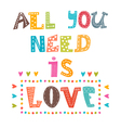 All you need is love Inspirational message Cute vector image vector image