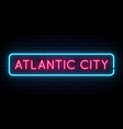 atlantic city neon sign bright light signboard vector image vector image