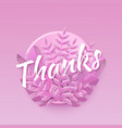 thanks word pink natural vector image vector image