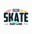 skateboarding t shirt print with slogan skate vector image vector image