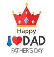 happy i love dad father day crown background vec vector image vector image