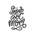 super cool mom vector image vector image