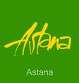 astana kazakhstan lettering vector image