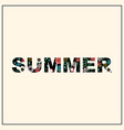 Inscription summer with floral pattern vector image