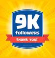 9000 followers thank you design card vector image vector image