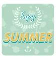 Enjoy summer card vector image