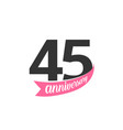 forty fifth anniversary logo number 45 vector image vector image