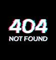 glitch error 404 computer page anaglyph glitch vector image