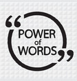 power of words lettering design vector image