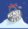 heavy new year vector image vector image