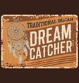 indian dream catcher rusty metal signboard vector image