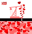 Love pump Extraction of love Oil rig rocking love vector image