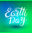 the phrase earth day lettering vector image