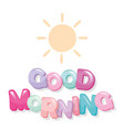 good morning cartoon glossy letters vector image