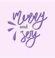 holiday lettering and xmas design merry and joy vector image