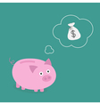 Piggy bank dream about money bag Think bubble vector image