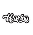 black and white hearing hand written word text vector image vector image