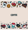 coffee template colorful doodle style coffee cups vector image vector image