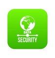 global data security icon green vector image