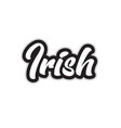 black and white irish hand written word text for vector image vector image