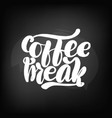 chalkboard blackboard lettering coffee break vector image vector image
