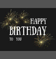happy bitrhday calligraphy on black background vector image vector image