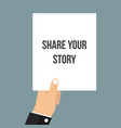 man showing paper share your story vector image