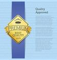 quality approved premium gold label emblem sticker vector image vector image