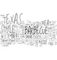 what makes the texas style barbecue so special vector image vector image