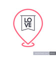 flag with inscription love pin map icon vector image