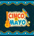 mexican cinco de mayo typography quote poster vector image vector image