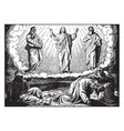 the transfiguration - peter james and john hide vector image vector image