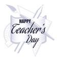 Happy teacher s day vector image